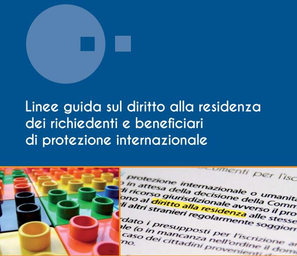 Linee guida sul diritto alla residenza dei richiedenti e benefi ciari di protezione internazionale